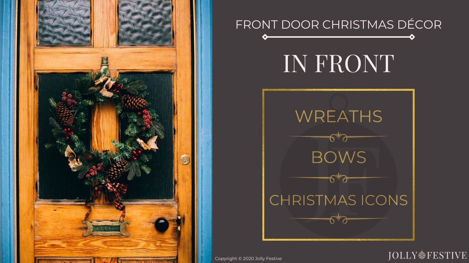 Front Door Christmas Décor - Ideas for In Front - wreaths, bows and Christmas icons