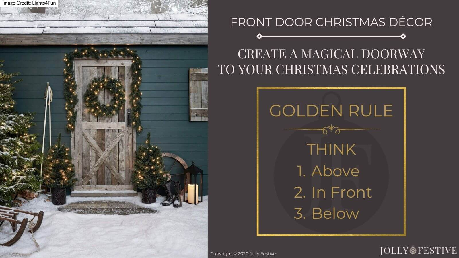 Front Door Christmas Décor Golden Rule - think above, in front and below